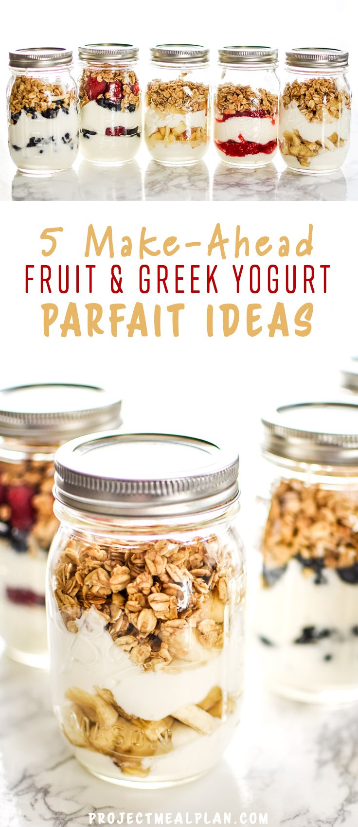 5 Make-Ahead Fruit & Greek Yogurt Parfait Ideas to Try for Breakfast - Greek yogurt with just a hint of sweetness, layered with fruits and topped with granola, 5 WAYS!! Prep ahead and grab it on your way out the door tomorrow! - ProjectMealPlan.com #mealprepping #mealprepsunday #masonjarparfaits #greekyogurtparfait