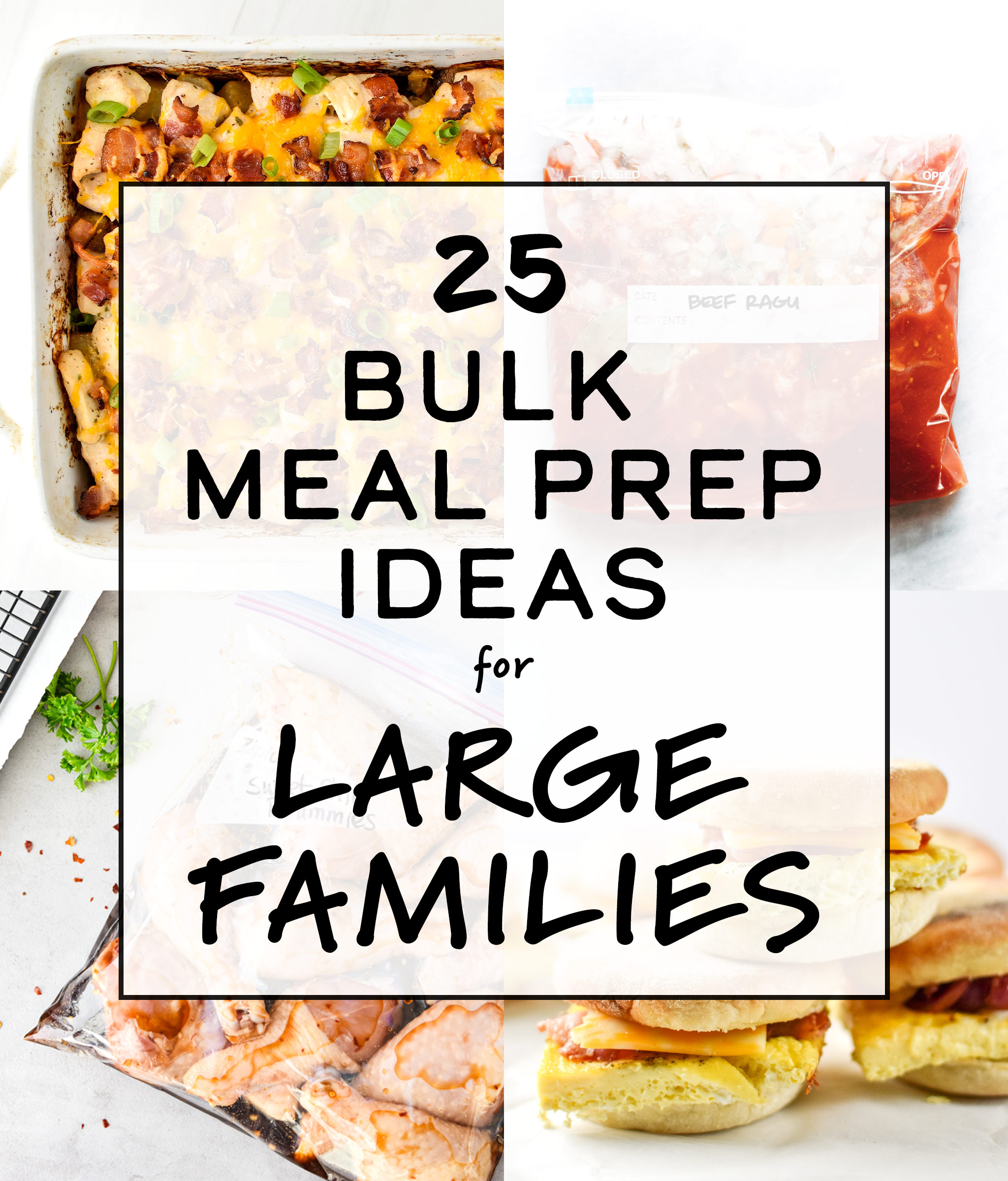 cover photo with food images for 25 bulk meal prep ideas for large families